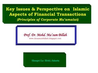 Key Issues & Perspective on  Islamic Aspects of Financial Transactions