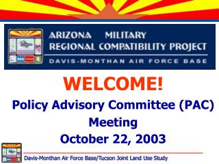 WELCOME! Policy Advisory Committee (PAC) Meeting October 22, 2003