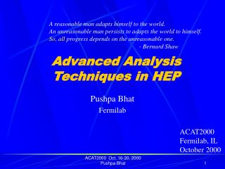 Advanced Analysis Techniques in HEP