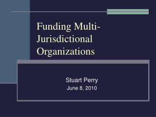 Funding Multi-Jurisdictional Organizations