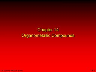 Chapter 14 Organometallic Compounds