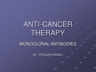 ANTI-CANCER THERAPY
