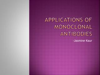 APPLICATIONS OF MONOCLONAL ANTIBODIES