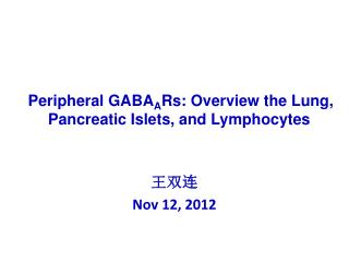 Peripheral GABA A Rs: Overview the Lung, Pancreatic Islets, and Lymphocytes
