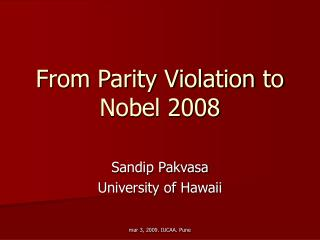 From Parity Violation to Nobel 2008