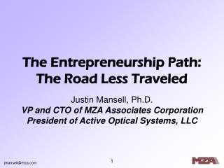 The Entrepreneurship Path: The Road Less Traveled