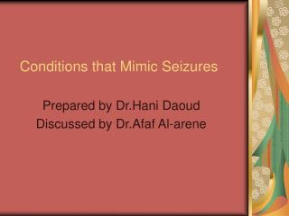 Conditions that Mimic Seizures