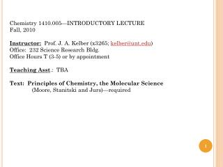 Chemistry 1410.005—INTRODUCTORY LECTURE Fall, 2010