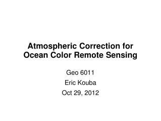 Atmospheric Correction for Ocean Color Remote Sensing