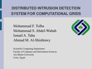 DISTRIBUTED INTRUSION DETECTION SYSTEM FOR COMPUTATIONAL GRIDS