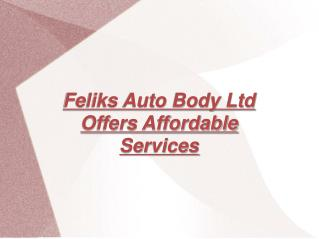 Feliks Auto Body Ltd - Services