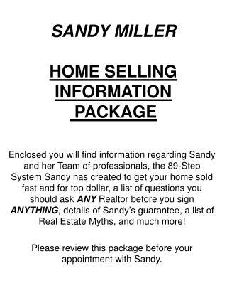 SANDY MILLER HOME SELLING INFORMATION PACKAGE