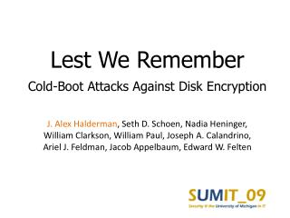 Lest We Remember Cold-Boot Attacks Against Disk Encryption