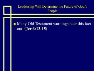 Leadership Will Determine the Future of God s People