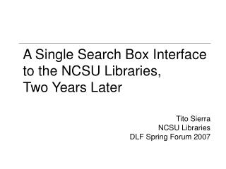 A Single Search Box Interface to the NCSU Libraries,  Two Years Later