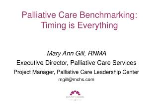 Palliative Care Benchmarking:   Timing is Everything