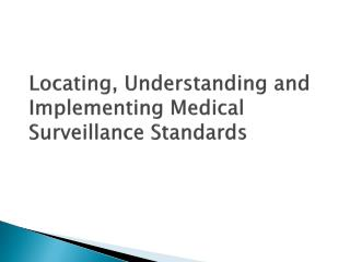 Locating, Understanding and Implementing Medical Surveillance Standards