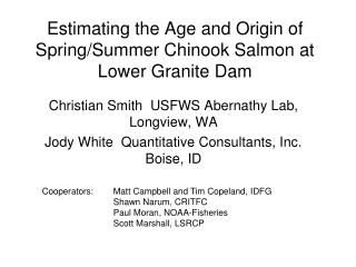 Estimating the Age and Origin of Spring/Summer Chinook Salmon at Lower Granite Dam