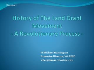 History of The Land Grant Movement  - A Revolutionary Process -