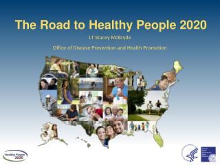 The Road to Healthy  People 2020