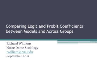 Comparing  Logit  and  Probit  Coefficients between Models and Across Groups