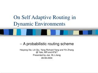 On Self Adaptive Routing in Dynamic Environments