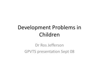 Development Problems in Children
