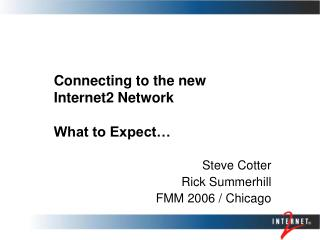 Connecting to the new  Internet2 Network What to Expect…