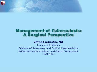 Management of Tuberculosis:  A Surgical Perspective