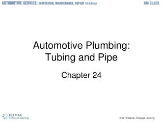 Automotive Plumbing:  Tubing and Pipe