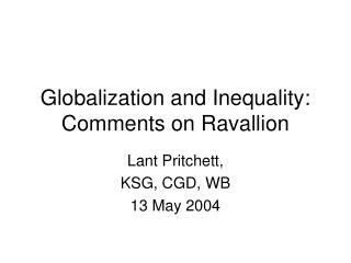Globalization and Inequality: Comments on Ravallion