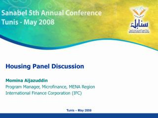 Housing Panel Discussion Momina Aijazuddin Program Manager, Microfinance, MENA Region