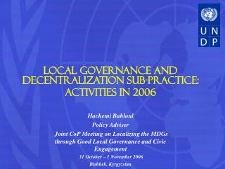 Local Governance and Decentralization sub-practice: ACTIVITIES IN 2006