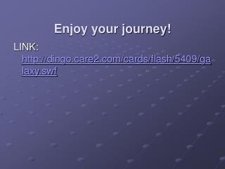 Enjoy your journey!
