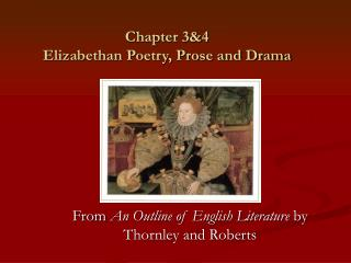 Chapter 3&4  Elizabethan Poetry, Prose and Drama
