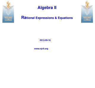 Algebra II Ra tional Expressions & Equations