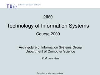 2II60 Technology of Information Systems Course 2009