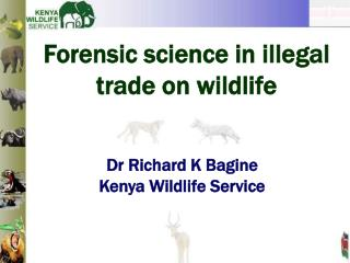 Forensic science in ille g al trade on wildlife