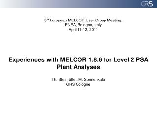 Experiences with MELCOR 1.8.6 for Level 2 PSA Plant Analyses