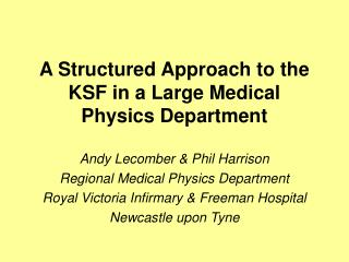 Andy Lecomber & Phil Harrison Regional Medical Physics Department
