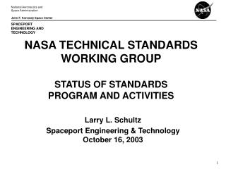NASA TECHNICAL STANDARDS WORKING GROUP STATUS OF STANDARDS PROGRAM AND ACTIVITIES