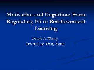 Motivation and Cognition: From Regulatory Fit to Reinforcement Learning