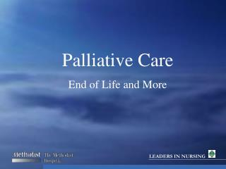 Palliative Care End of Life and More
