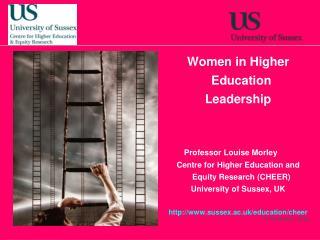Women in Higher Education Leadership Professor Louise Morley