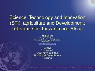 Michael Lim Policy Review Section  Science, Technology and ICT Branch UNCTAD-DTL