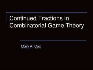 Continued Fractions in  Combinatorial Game Theory