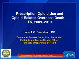 Prescription Opioid Use and   Opioid-Related Overdose Death — TN, 2009–2010