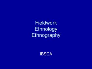 Fieldwork Ethnology Ethnography