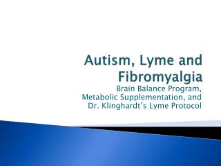 Autism, Lyme and Fibromyalgia