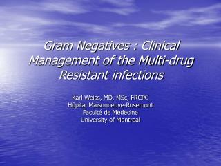 Gram Negatives : Clinical Management of the Multi-drug Resistant infections